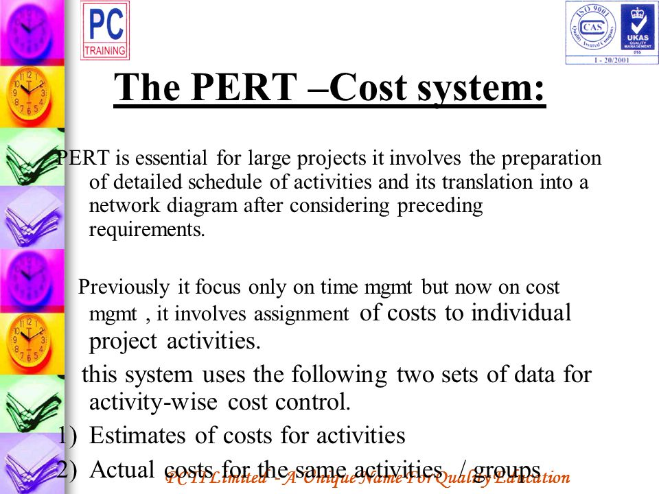 The PERT –Cost system: