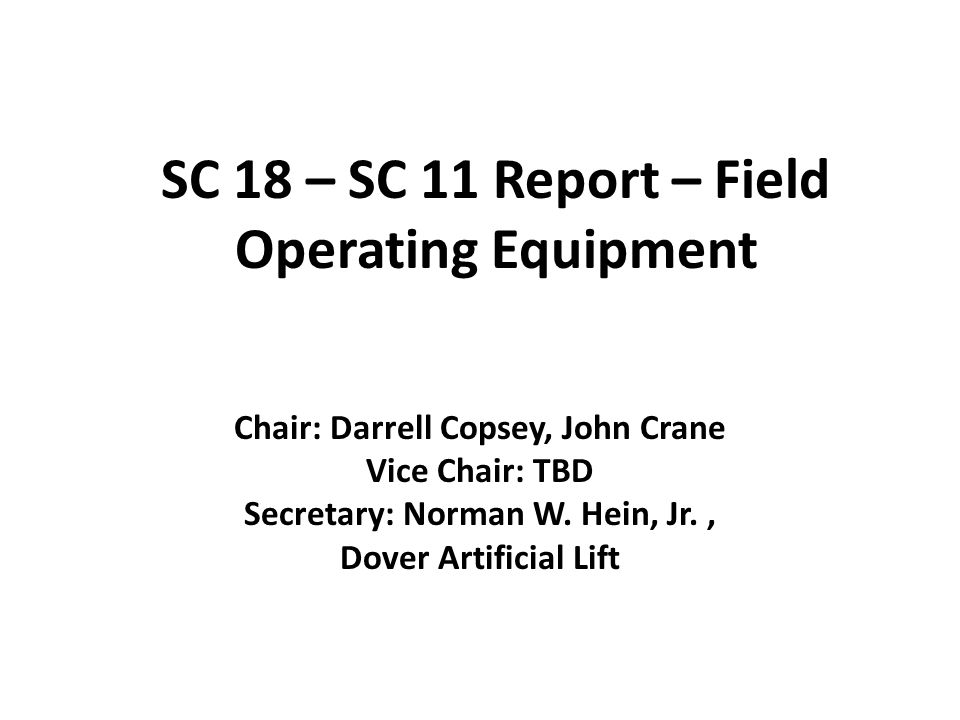 SC 18 – SC 11 Report – Field Operating Equipment