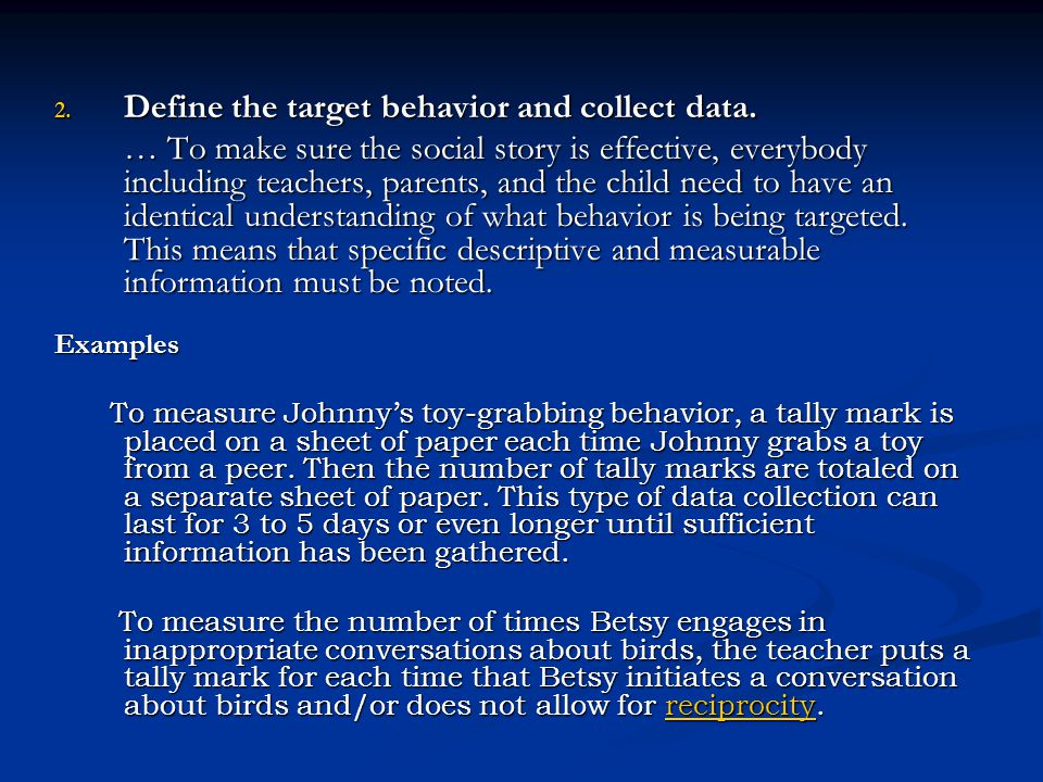 Define the target behavior and collect data.