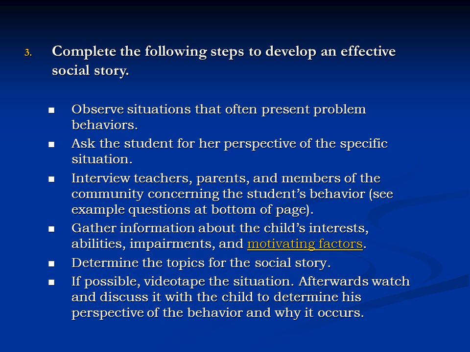 Complete the following steps to develop an effective social story.
