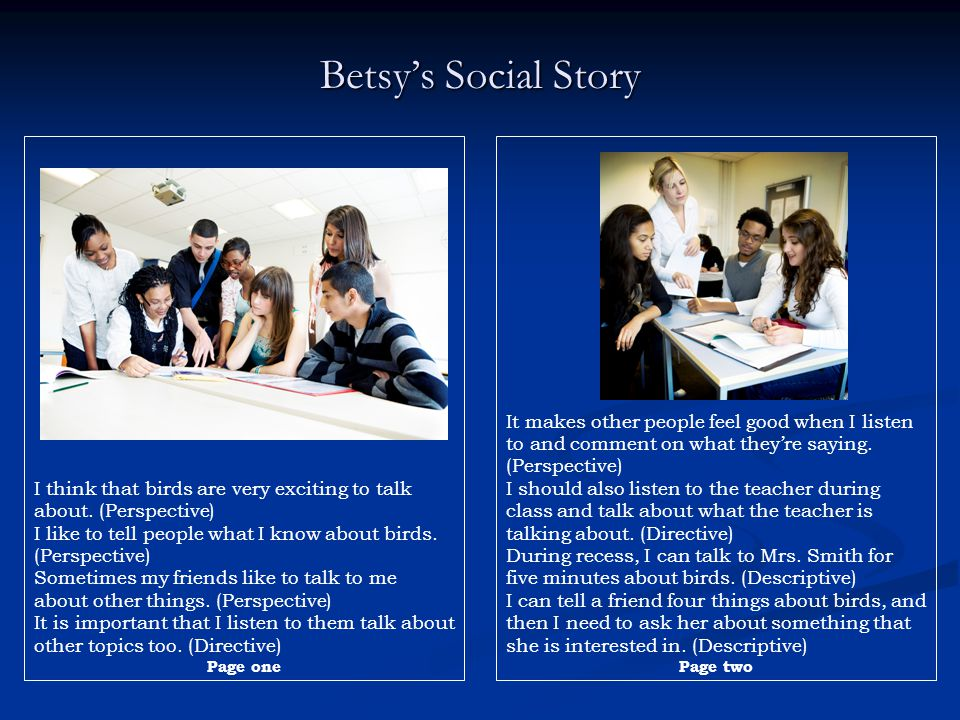 Betsy's Social Story I think that birds are very exciting to talk about. (Perspective) I like to tell people what I know about birds. (Perspective)
