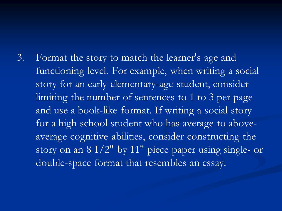 Format the story to match the learner s age and functioning level
