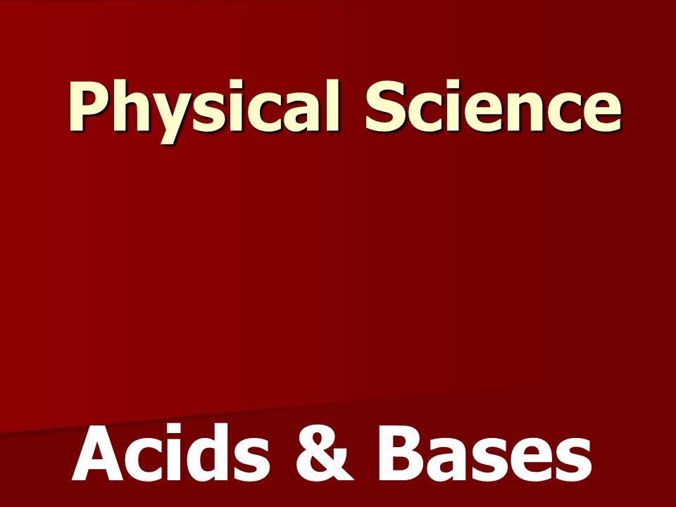 Physical Science Acids & Bases