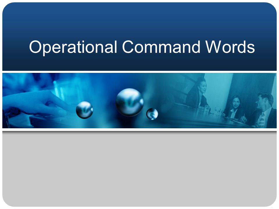 Operational Command Words