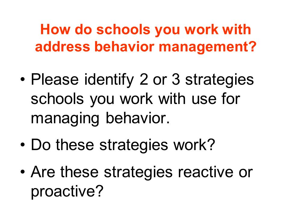 How do schools you work with address behavior management