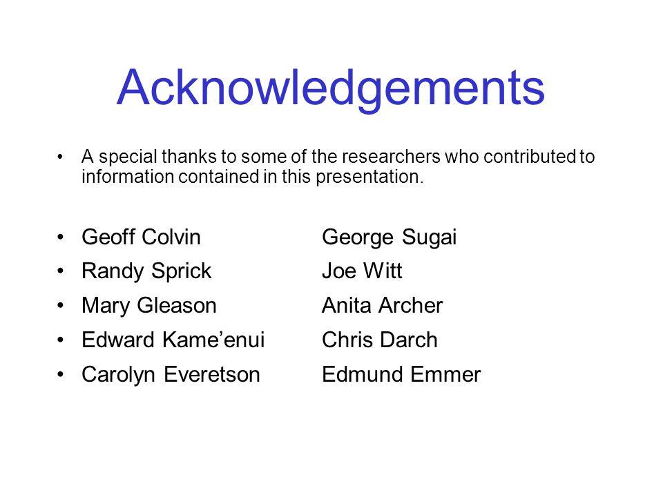 Acknowledgements Geoff Colvin George Sugai Randy Sprick Joe Witt