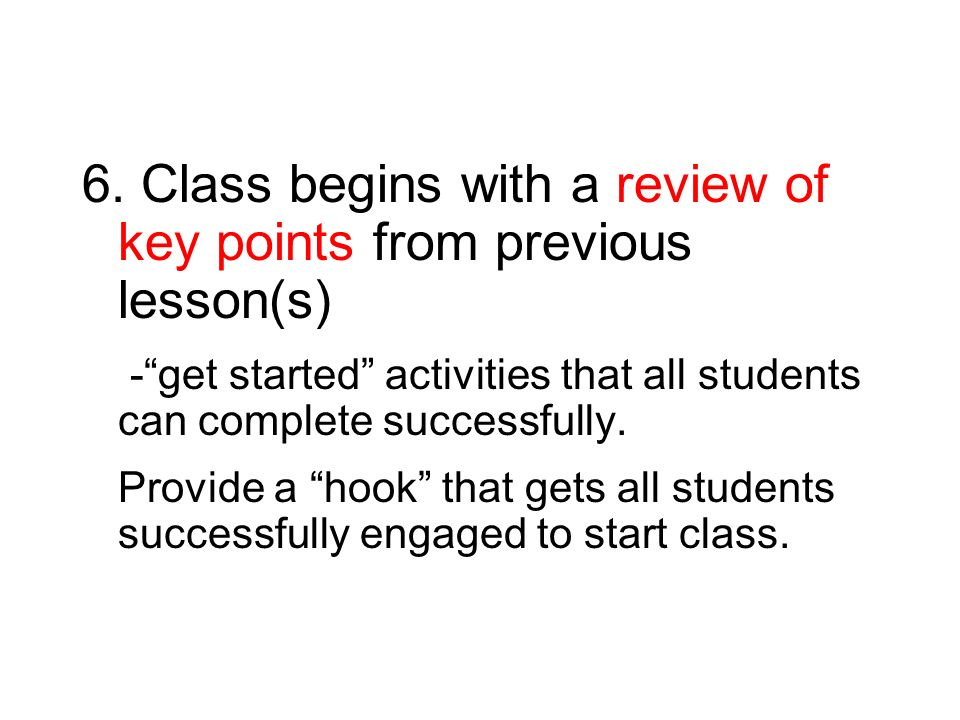 6. Class begins with a review of key points from previous lesson(s)