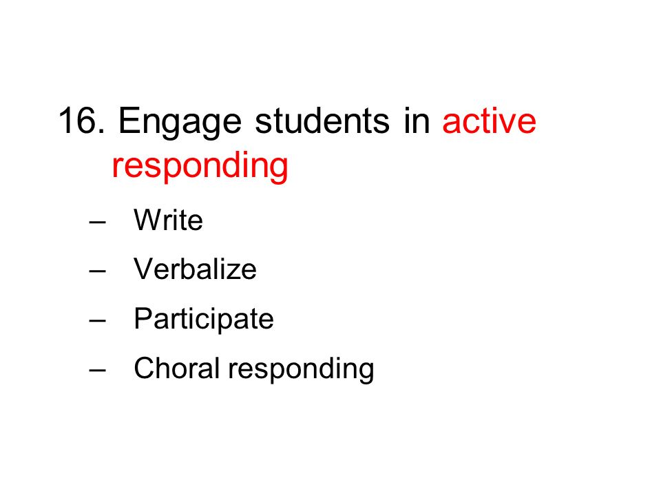 16. Engage students in active responding