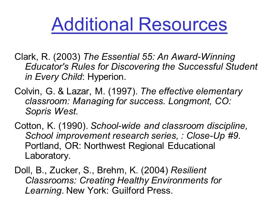 Clark, R. (2003) The Essential 55: An Award-Winning Educator s Rules for Discovering the Successful Student in Every Child: Hyperion.