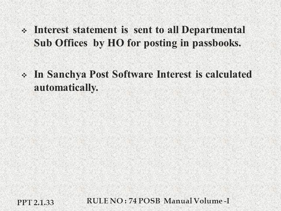 RULE NO : 74 POSB Manual Volume -I