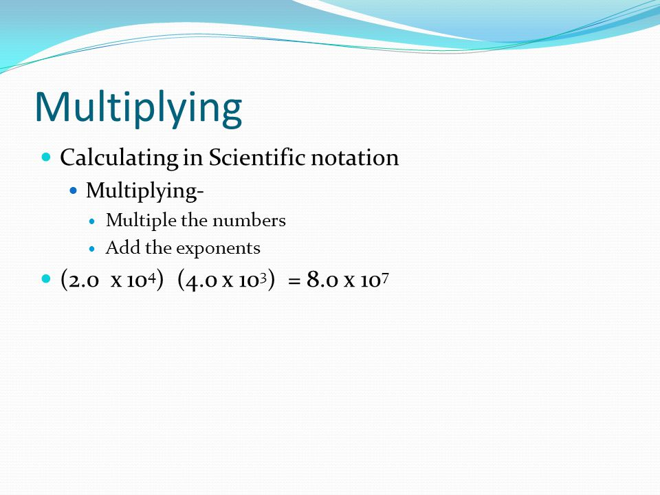 Multiplying Calculating in Scientific notation