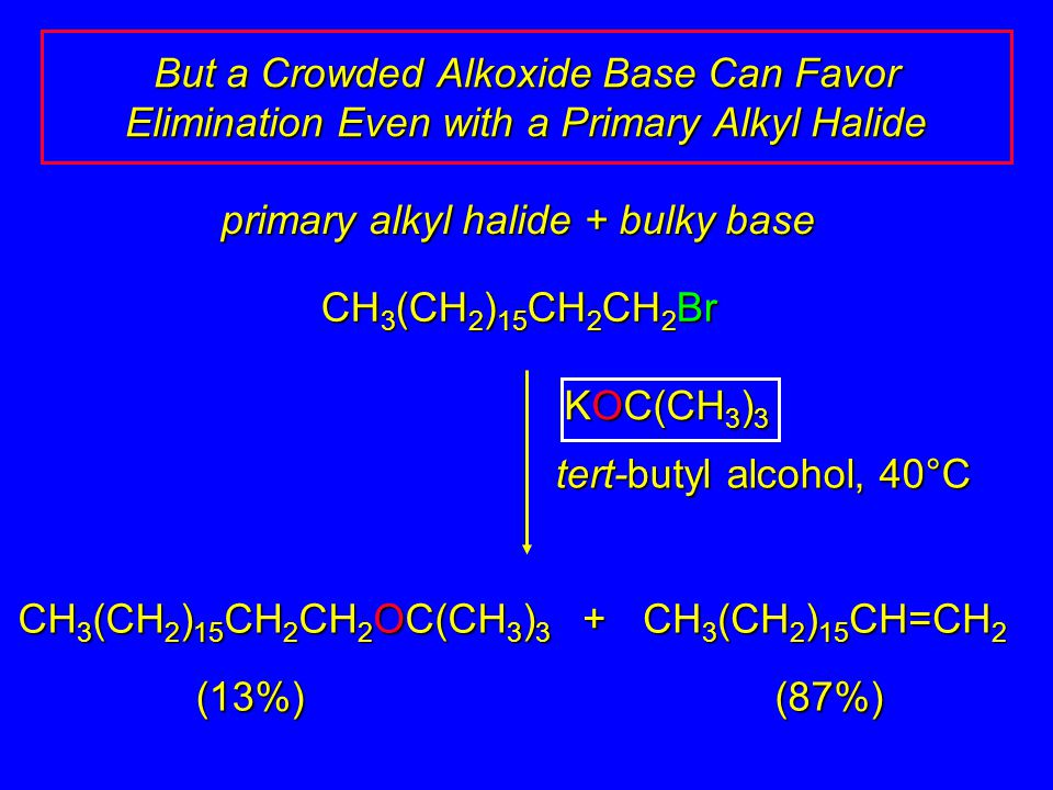 primary alkyl halide + bulky base
