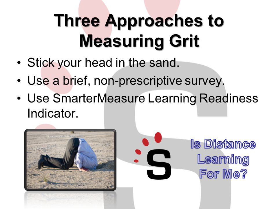 Three Approaches to Measuring Grit