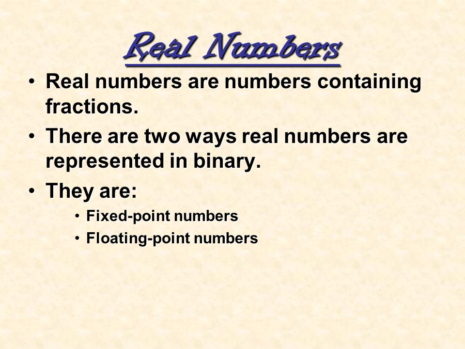 Real Numbers Real numbers are numbers containing fractions.