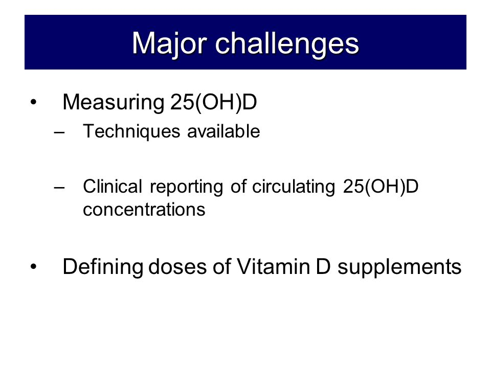 Major challenges Measuring 25(OH)D