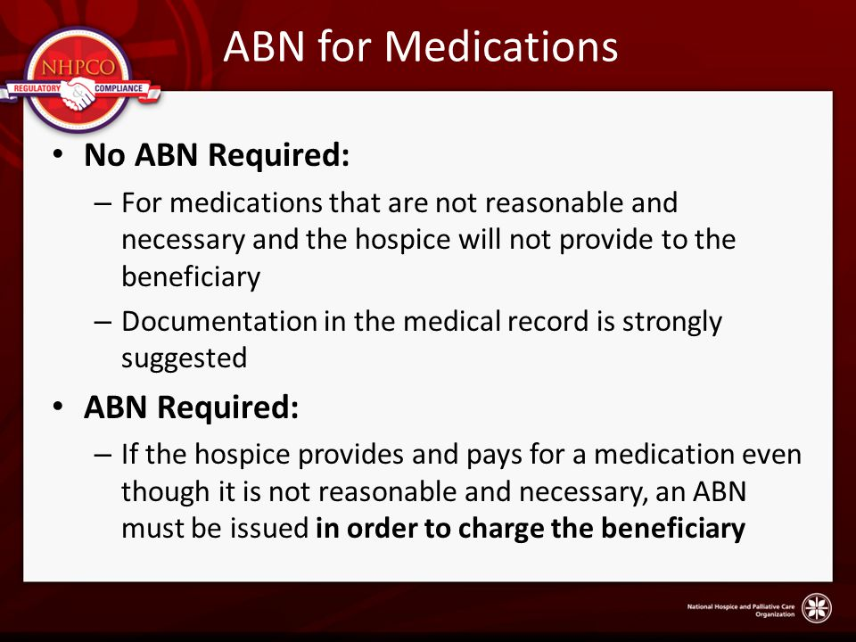 ABN for Medications No ABN Required: ABN Required: