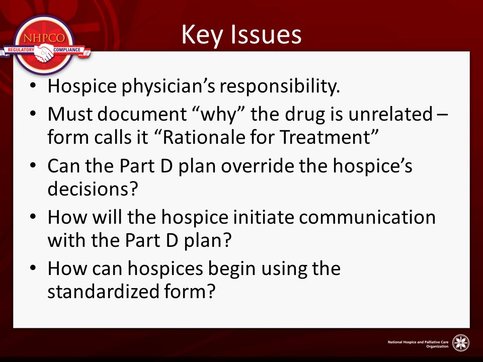 Key Issues Hospice physician's responsibility.