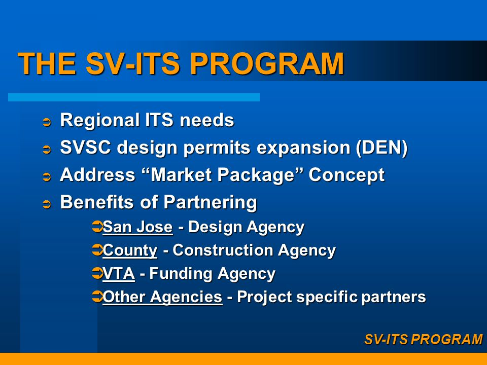 THE SV-ITS PROGRAM Regional ITS needs