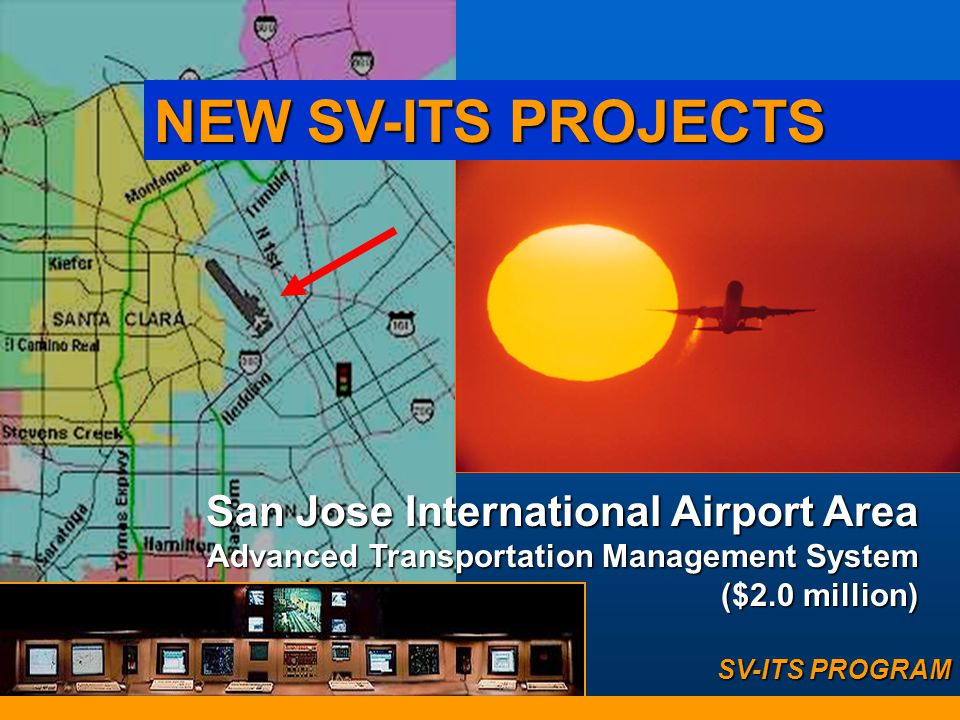 NEW SV-ITS PROJECTS San Jose International Airport Area