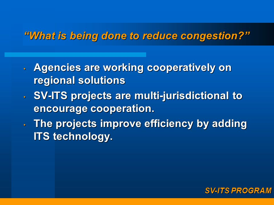 What is being done to reduce congestion