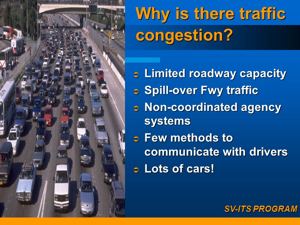 Why is there traffic congestion