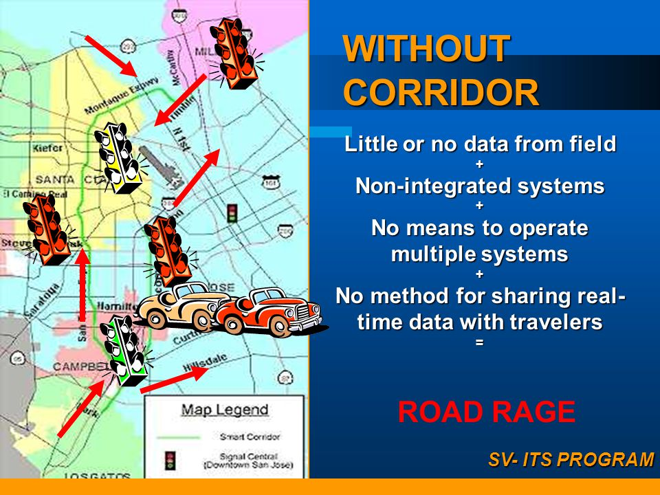 WITHOUT CORRIDOR ROAD RAGE Little or no data from field