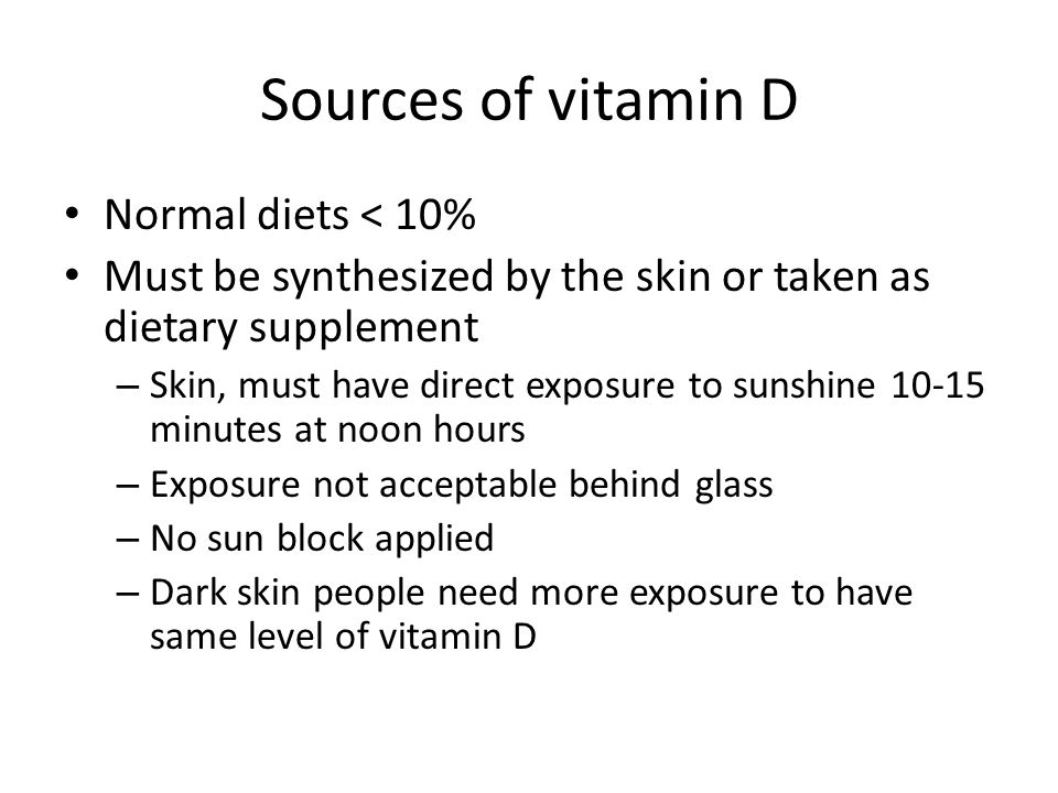 Sources of vitamin D Normal diets < 10%