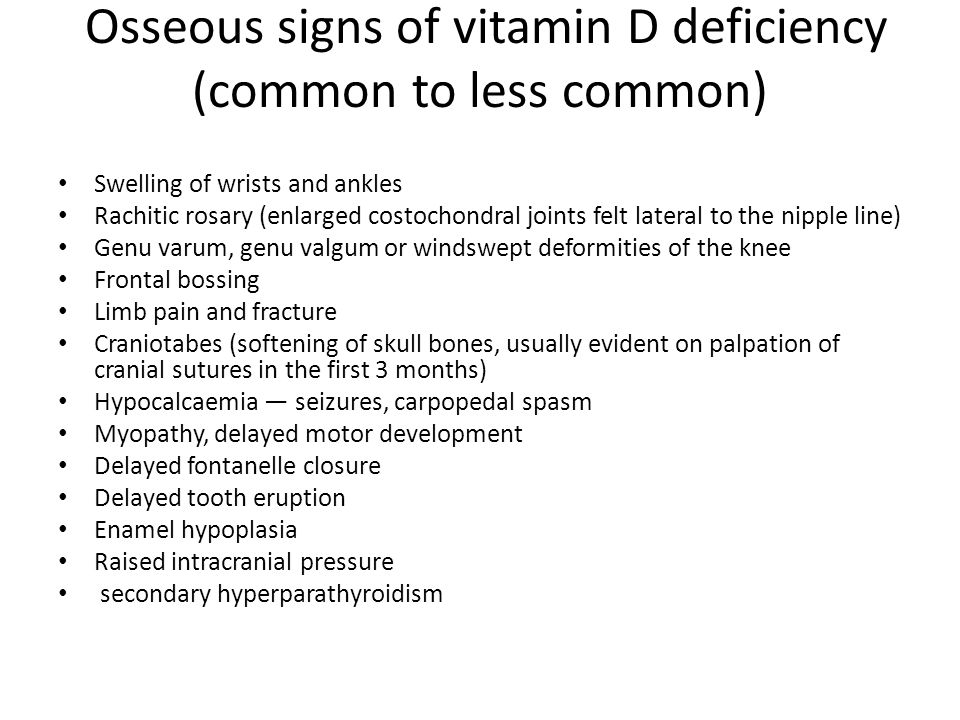Osseous signs of vitamin D deficiency (common to less common)