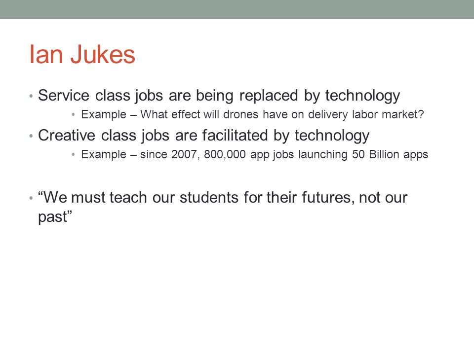 Ian Jukes Service class jobs are being replaced by technology