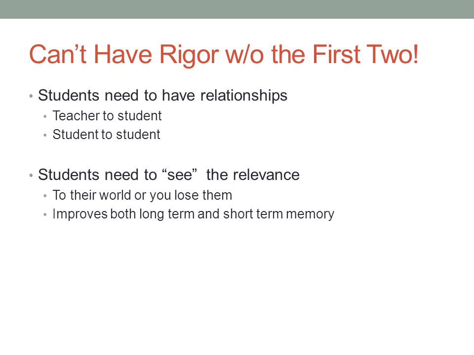 Can't Have Rigor w/o the First Two!