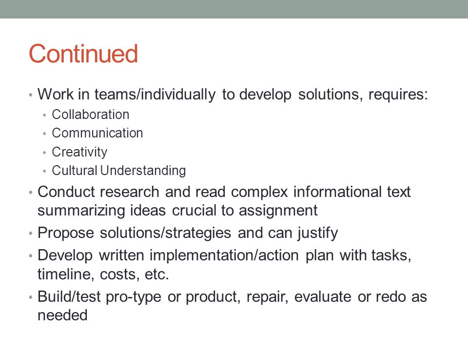 Continued Work in teams/individually to develop solutions, requires: