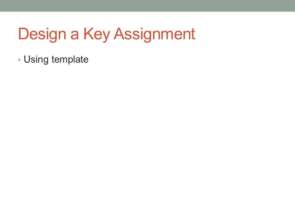 Design a Key Assignment