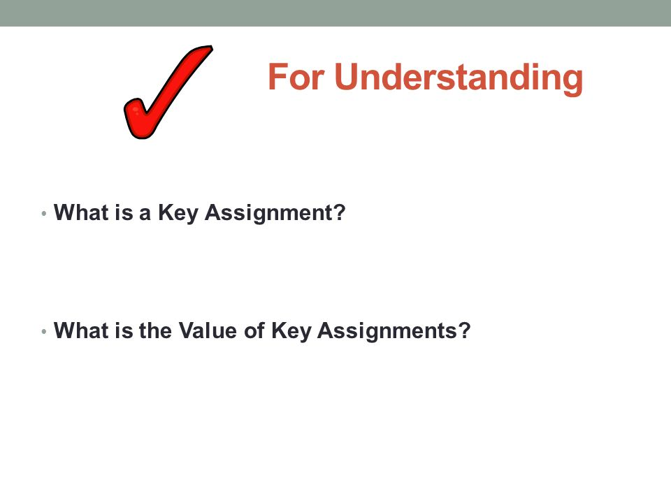 For Understanding What is a Key Assignment