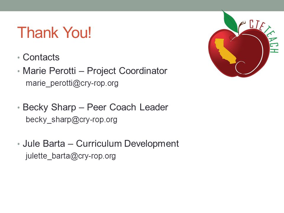 Thank You! Contacts Marie Perotti – Project Coordinator