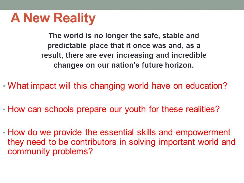A New Reality What impact will this changing world have on education