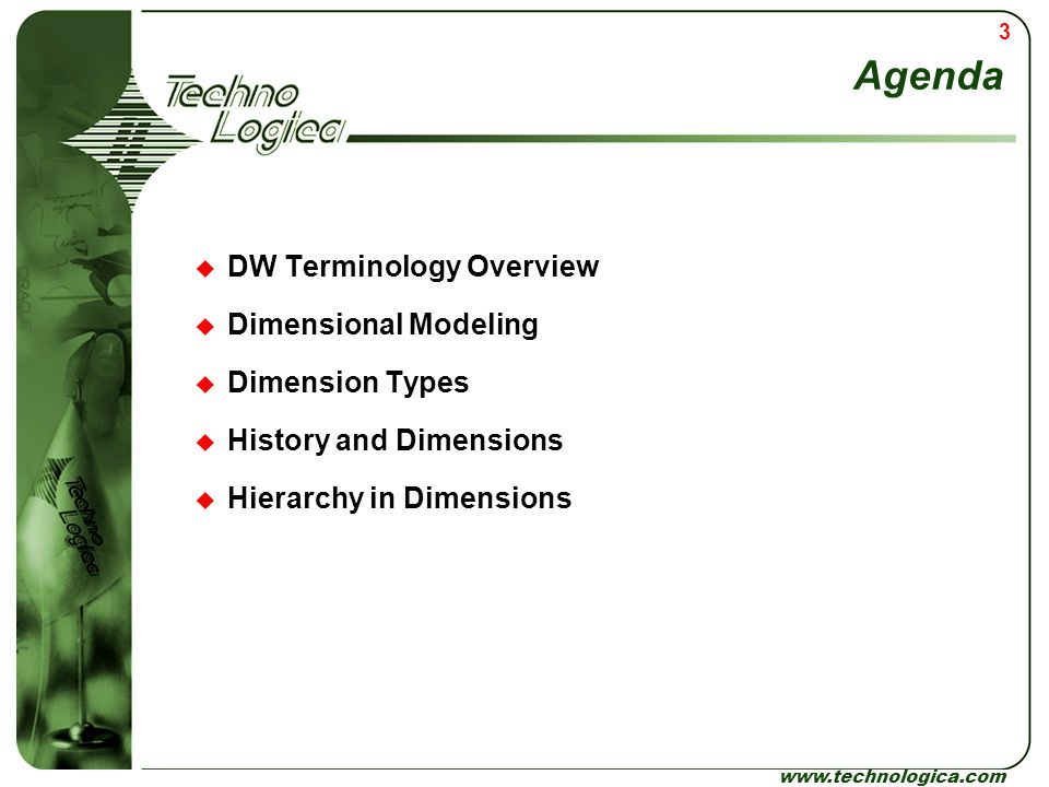 Agenda DW Terminology Overview Dimensional Modeling Dimension Types