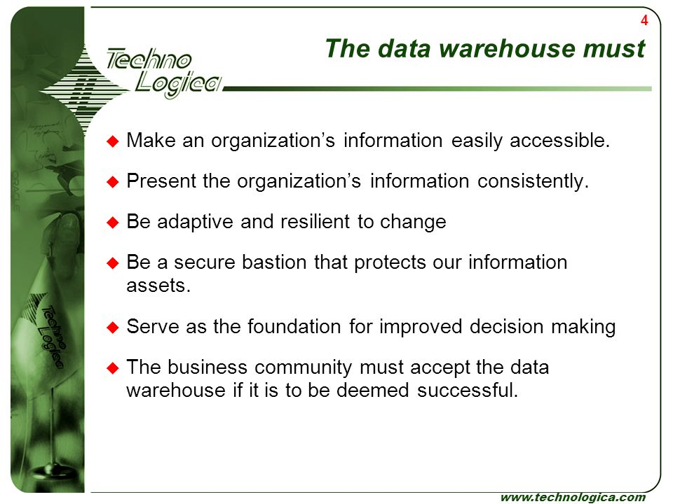 The data warehouse must