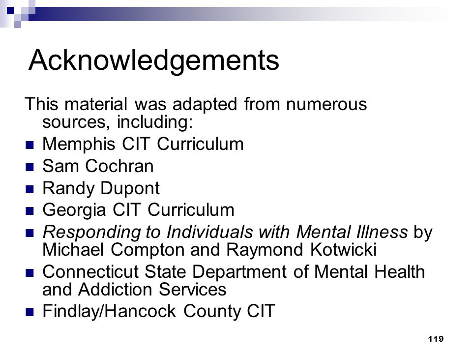 Acknowledgements This material was adapted from numerous sources, including: Memphis CIT Curriculum.