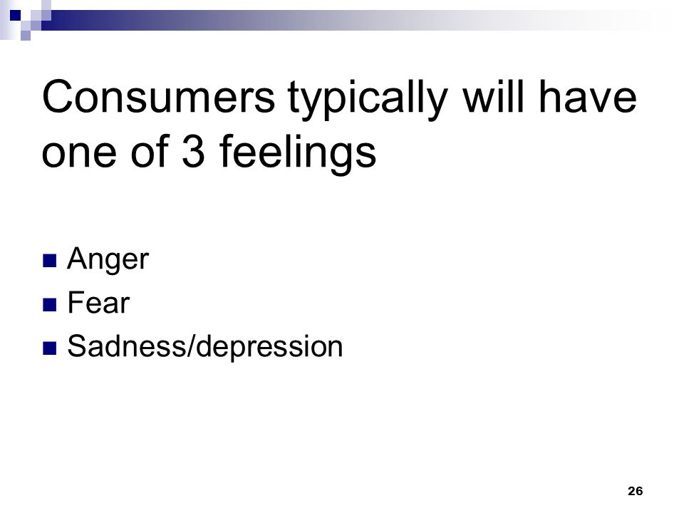 Consumers typically will have one of 3 feelings