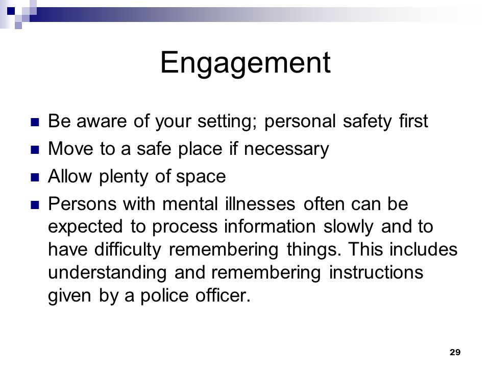 Engagement Be aware of your setting; personal safety first