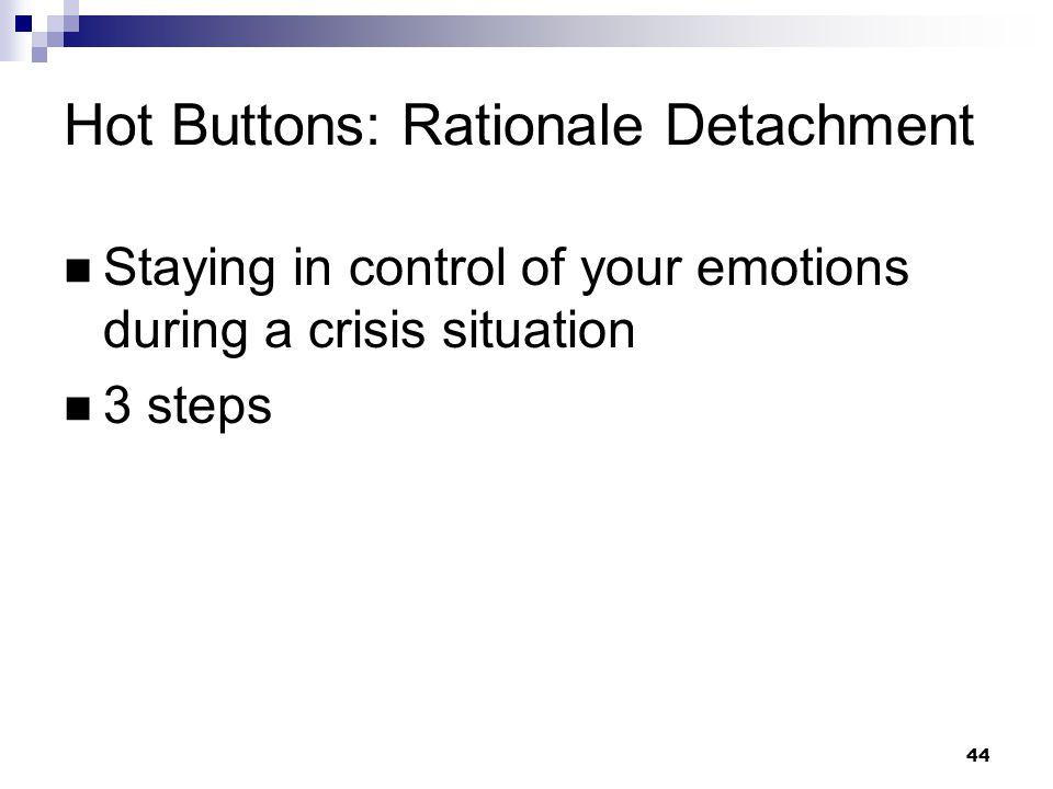 Hot Buttons: Rationale Detachment