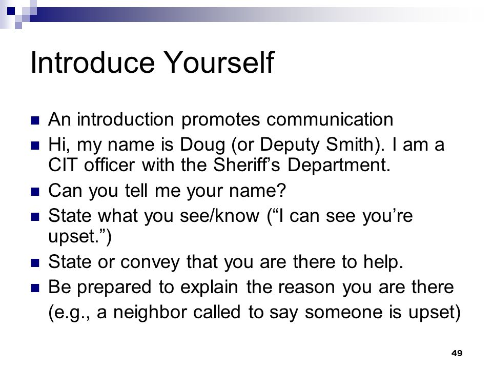 Introduce Yourself An introduction promotes communication