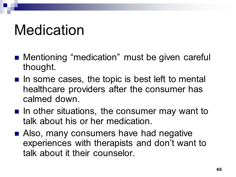 Medication Mentioning medication must be given careful thought.
