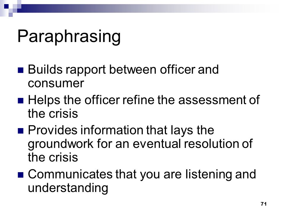 Paraphrasing Builds rapport between officer and consumer