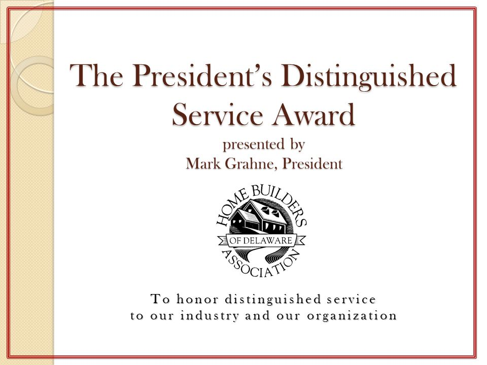 The President's Distinguished Service Award presented by Mark Grahne, President