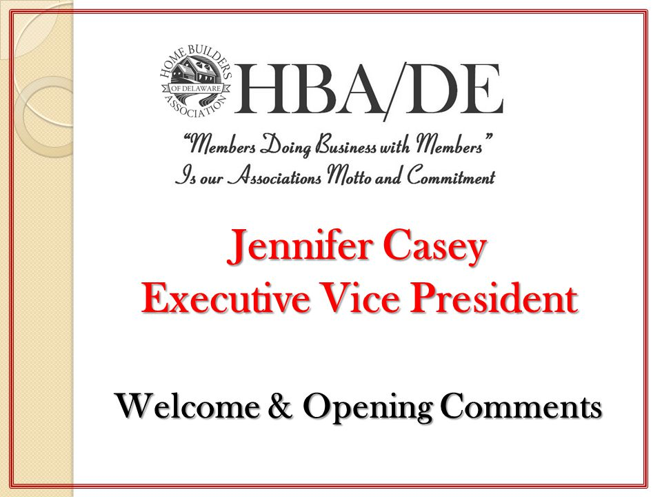 Jennifer Casey Executive Vice President Welcome & Opening Comments