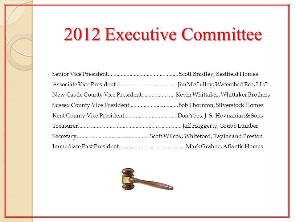2012 Executive Committee Senior Vice President................................................. Scott Bradley, Bestfield Homes.