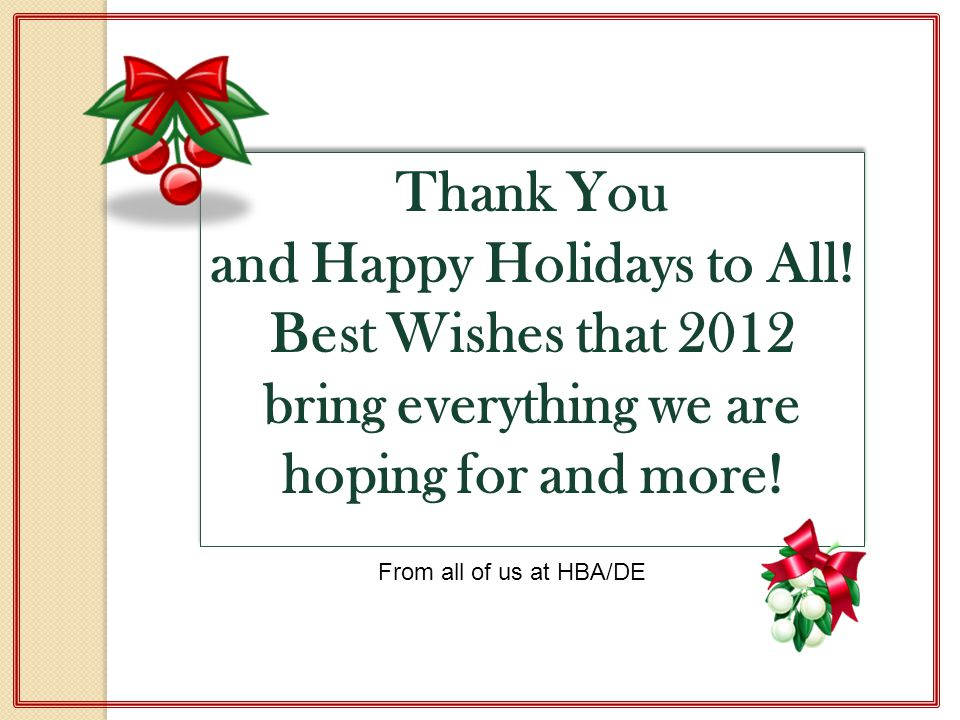 and Happy Holidays to All! Best Wishes that 2012