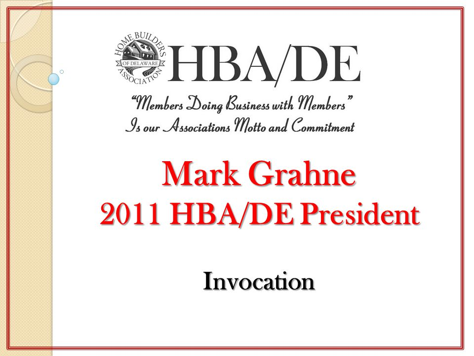 Mark Grahne 2011 HBA/DE President Invocation