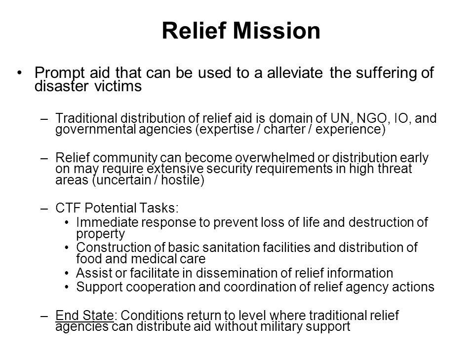 Relief Mission Prompt aid that can be used to a alleviate the suffering of disaster victims.